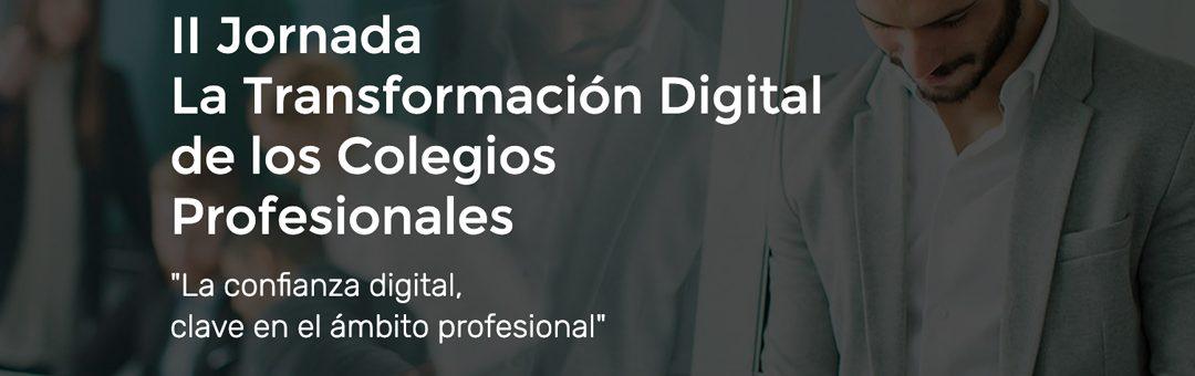 Bienvenido a las II Jornadas de Transformación Digital de los Colegios Profesionales