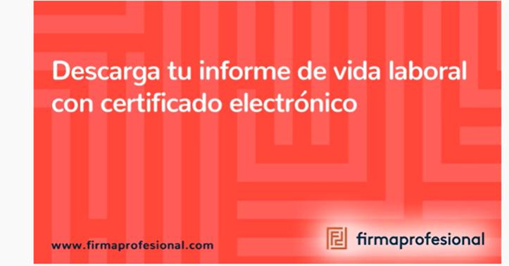 Descarga tu certificado de vida laboral con certificado electrónico