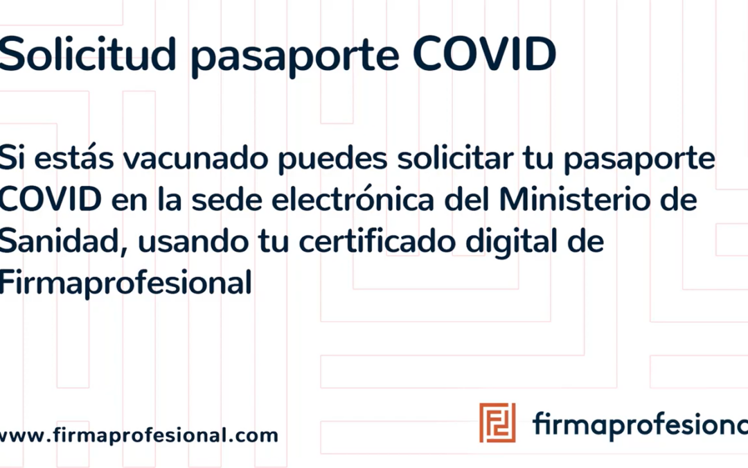 Cómo descargarse el 'Pasaporte COVID' con certificado digital